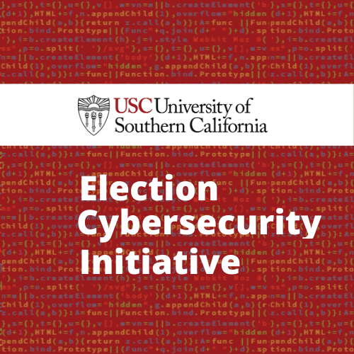 USC Election Cybersecurity Initiative